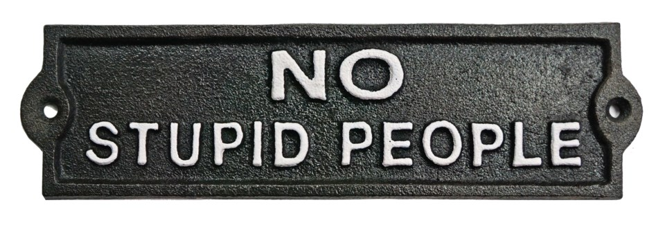 No Stupid People sign, Black w/ White Lettering, 8.5x2.4x0.2