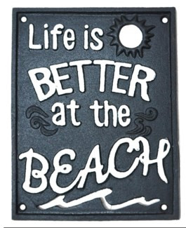 LIFES BETTER AT THE BEACH sign. Cast Iron. 6.2x8inch *LAST CHANCE!*
