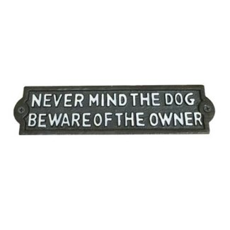 ~never mind the dog~ plaque  (6  x 2.2 )