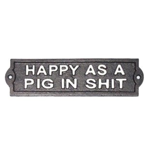 ~Happy as a pig in shit~ Sign