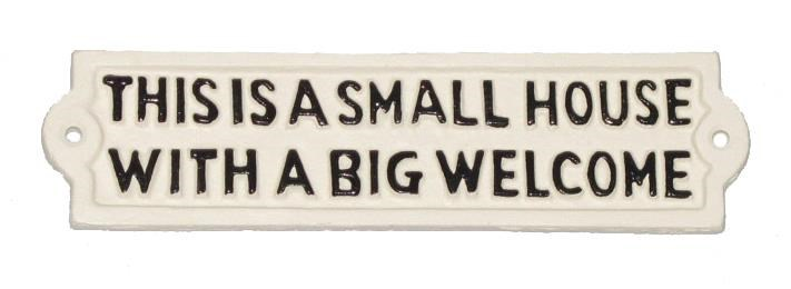 Small House Big Welcome Sign. 8.66x2.16x0.19inch.