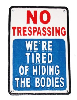 No Trespassing/Tired of Hiding Bodies Plaque, 9.2x6.2x1