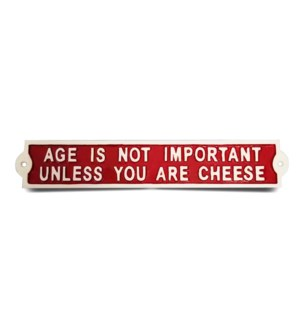 """sign-Age is not important, unless you are cheese"""