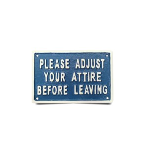 sign-please adjust your attire before leaving