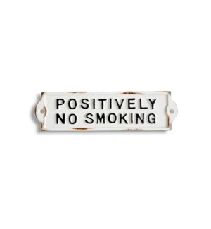 Positively No Smoking sign, 8.5x2.4x0.2 inches *Last Chance!*