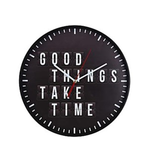 """C37568340 Good Things Take Time Clock, Black, 14   D -*Last Chance*"""