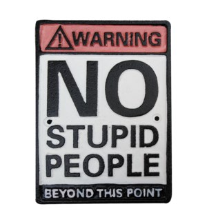 sign(No Stupid People)