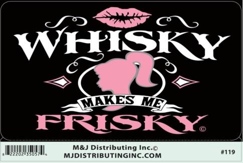 Whisky Makes Me Frisky Sticker