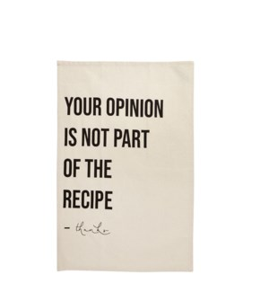 Your Opinion is Not part of the Receipe Single Kitchen Towel Black