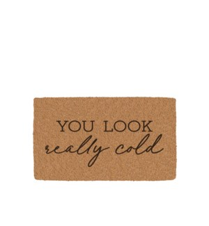 You Look Really Cold Coir Mat Black