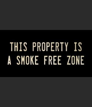 THIS PROPERTY IS A SMOKE FREE ZONE
