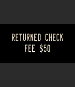 RETURNED CHECK FEE $50