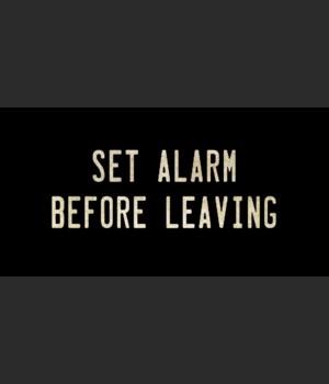 SET ALARM BEFORE LEAVING