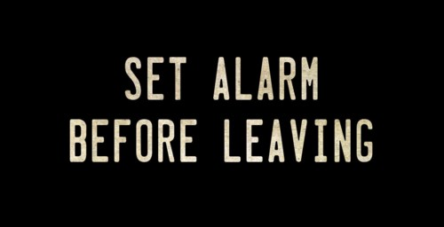 SET ALARM BEFORE LEAVING