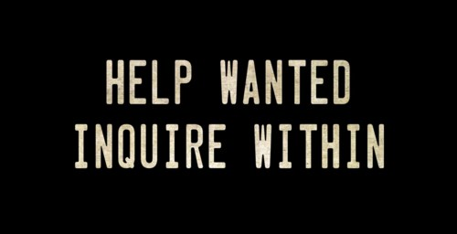 HELP WANTED INQUIRE WITHIN