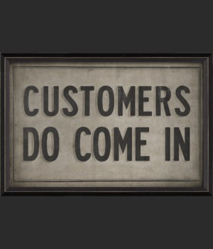BC Customers Do Come In sign