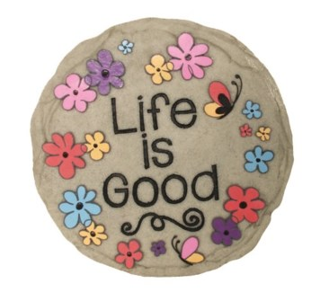 Life Is Good Stepping Stone