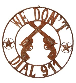 We Don't Dial 911 SIgn