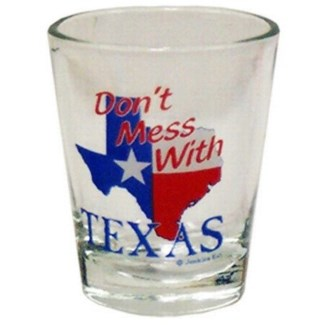 Don't Mess With Texas Shotglass
