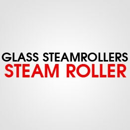GLASS STEAM ROLLER