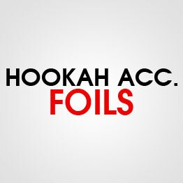 HOOKAH FOILS