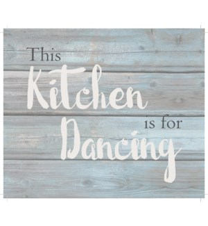 "This kitchen is for dancing - Wash out Grey background 10"" x 12"""