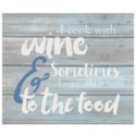 "I cook with wine and sometimes I even add it to the food - Wash out Grey background 10"" x 12"""