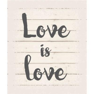 "Love is Love  - White background 10"" x 12"""