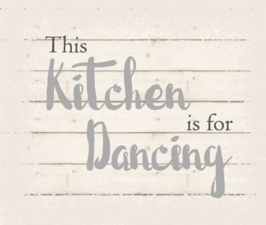 "This kitchen is for dancing - White background 10"" x 12"""