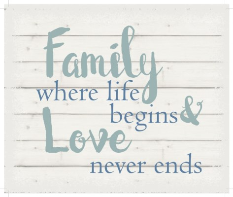 """Family where life begins & love never ends - White background 10"""" x 12"""""""