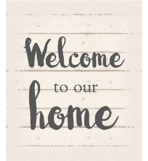 "Welcome to our home - White background 10"" x 12"""