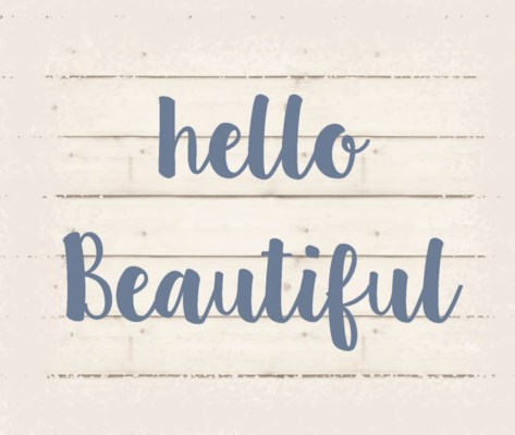 "Hello Beautiful - White background 10"" x 12"""