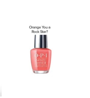 OPI INFINITE SHINE ORANGE YOU A ROCK STAR?