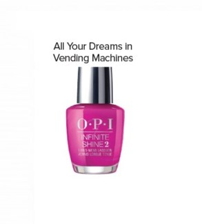 OPI INFINITE SHINE ALL YOUR DREAMS IN VENDING MACHINES
