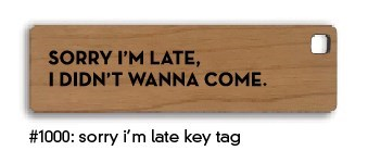 Sorry I'M Late Key Tag