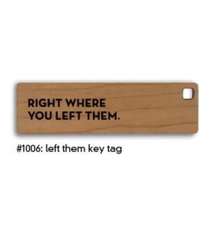 Left Them Key Tag