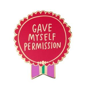 "EP109-Gave Myself Permission  Enamel Pin 1.25'x1"""