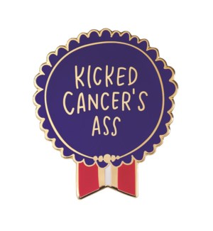 """EP110-Kicked Cancer's Ass  Enamel Pin 1.25""""x1"""""""
