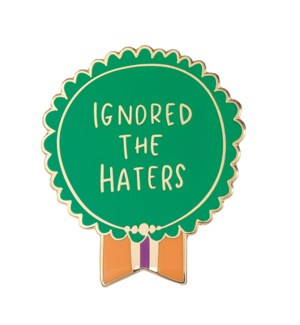 """EP112-Ignored the Haters Enamel Pin 1.25""""x1"""""""