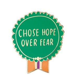 """EP116-Chose Hope Over Fear Enamel Pin 1.25""""x1"""""""