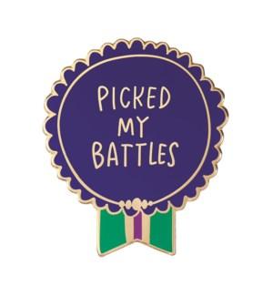 "EP118-Picked My Battles Enamel Pin 1.25""x1"""