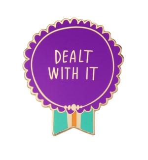 EP119-Dealt With It Enamel Pin
