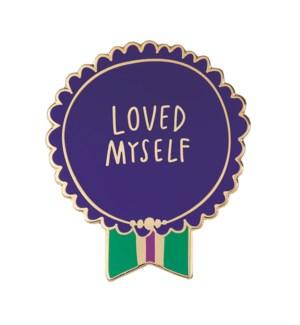 """EP122-Loved Myself Enamel Pin 1.25""""x1"""""""