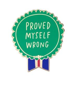 EP124-Proved Myself Wrong Enamel Pin