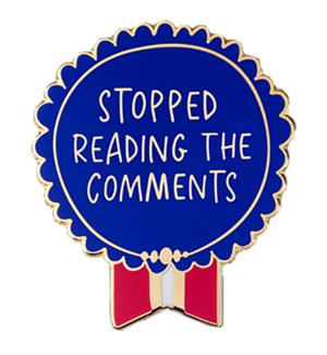 """EP133-Stopped Reading the Comments Enamel Pin 1.25""""x1"""""""