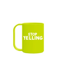 Stop Yelling Plastic Mug