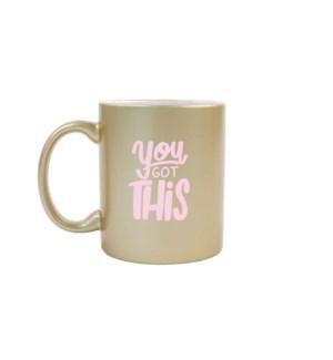 You Got This Gold Mug