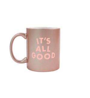 It's All Good Rose Gold Mug
