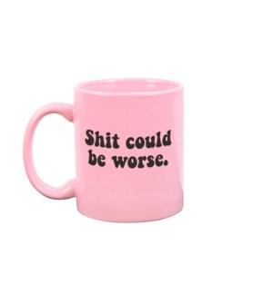 Shit Could Be Worse Blush Pink Mug