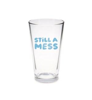 Pint Glass - Still A Mess Blue